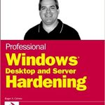 Professional Windows Desktop and Server Hardening (Programmer to Programmer)